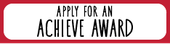 Apply for an Achieve Award