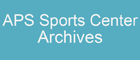APS Sports Center Archives