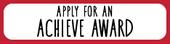 Apply for an Achieve Award