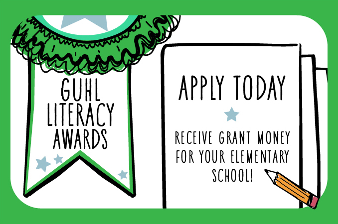 Guhl Literacy Awards - Receive grant money for your elementary school.